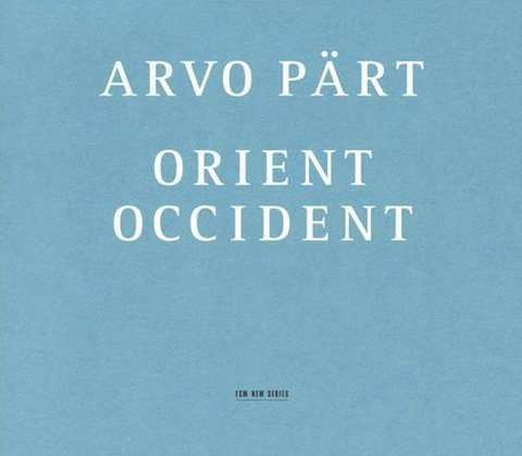 Arvo Pärt – Orient & Occident