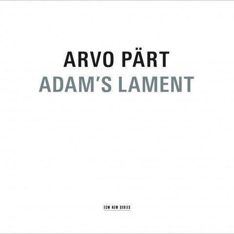 Arvo Pärt – Adam's Lament
