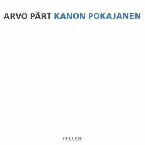 Arvo Pärt – Kanon Pokajanen