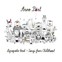 Arvo Pärt - Songs from Childhood