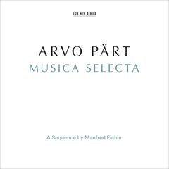 Arvo Pärt - Musica Selecta